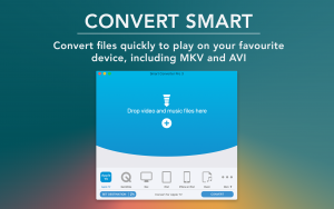 Convert Smart - Convert files quickly to play on your favourite device, including MKV and AVI formats