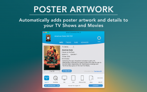 Poster Artwork - Automatically adds poster artwork and metadata details to your TV Shows and Movies